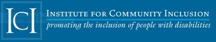 Institute of Community Inclusion ICI University of Boston